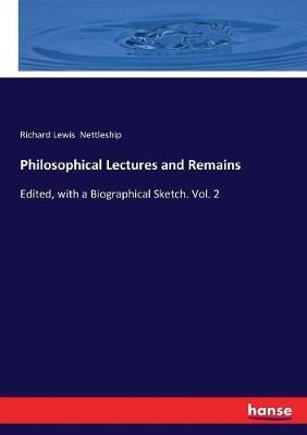 Philosophical Lectures and Remains