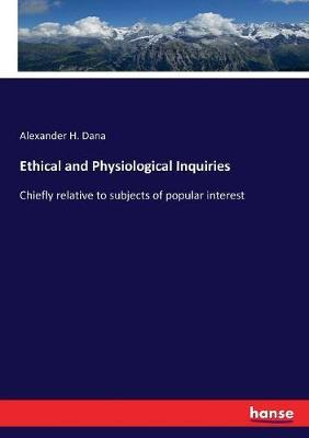 Ethical and Physiological Inquiries