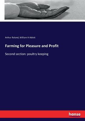 Farming for Pleasure and Profit