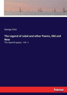 The Legend of Jubal and other Poems, Old and New