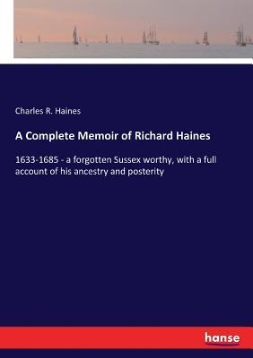 A Complete Memoir of Richard Haines