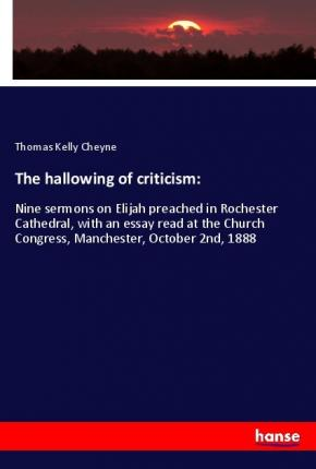 The hallowing of criticism: