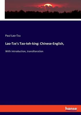 Lao-Tze's Tao-teh-king : Chinese-English,