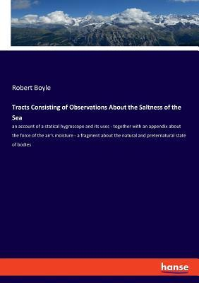 Tracts Consisting of Observations About the Saltness of the Sea