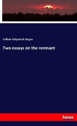 Two essays on the remnant