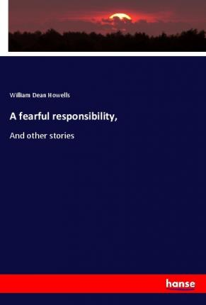 A fearful responsibility,  And other stories