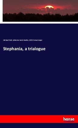 Stephania, a trialogue