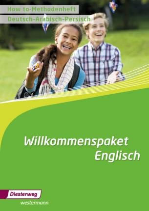 Willkommenspaket Englisch. How-to Methodenheft: Deutsch/Arabisch/Persisch