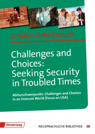 Challenges and Choices: Seeking Security in Troubled Times