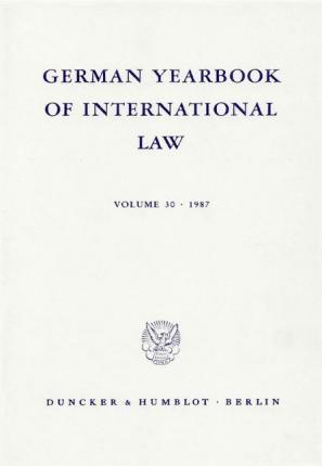 German Yearbook of International Law / Jahrbuch für Internationales Recht. Vol. 30 (1987)