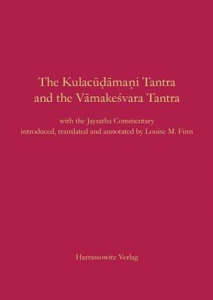 The Kulacudamanitantra and the Vamakesvaratantra