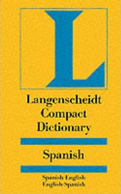 Langenscheidt Compact Dictionary Spanish: Spanish-English, English-Spanish