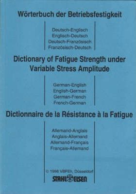 Dictionary of Fatigue Strength Under Variable Stress Amplitude