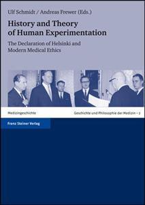 History and Theory of Human Experimentation  The Declaration of Helsinki and Modern Medical Ethics