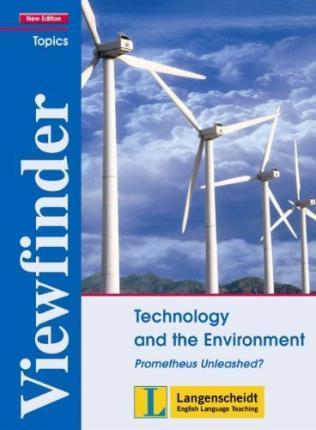 Viewfinder Topics. New edition. Technology an the Environment. Prometheus Unleashed? Schülerbuch