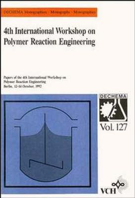 Fourth International Workshop on Polymer Reaction Engineering