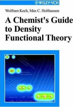 A Chemist's Guide to Density Functional Theory : Max C