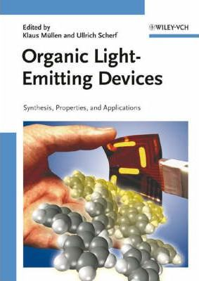 Organic Light Emitting Devices  Synthesis, Properties and Applications