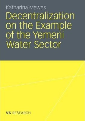 Decentralization on the Example of the Yemeni Water Sector 2011