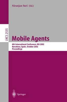 Mobile Agents: 6th International Conference, MA 2002, Barcelona, Spain, October 2002: Proceedings
