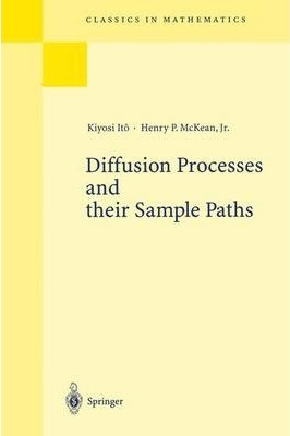 Diffusion Processes and Their Sample Paths.