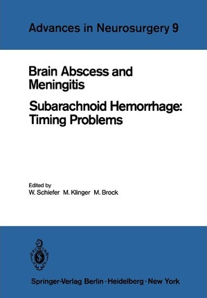 Brain Abscess and Meningitis: Subarachnoid Hemorrhage: Timing Problems