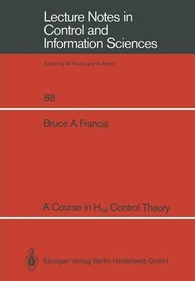 A Course in H Control Theory