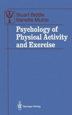 Psychology of Physical Activity and Exercise : A Health-related Perspective