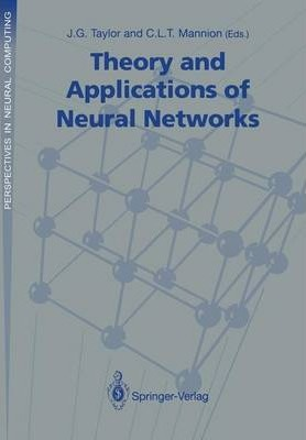 Theory and Applications of Neural Networks: Proceedings of the First British Neural Network Society Meeting, London