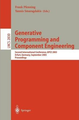 Generative Programming and Component Engineering : Second International Conference, GPCE 2003, Erfurt, Germany, September 22-25, 2003, Proceedings