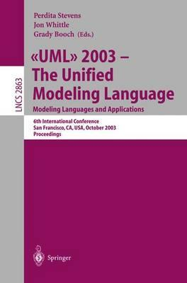UML 2003 -- The Unified Modeling Language, Modeling Languages and Applications: 6th International Conference San Francisco, CA, USA, October 20-24, 2003, Proceedings