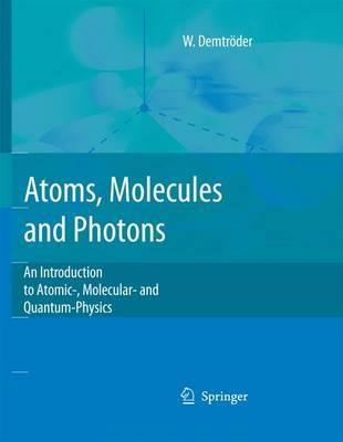 Atoms, Electrons and Photons - t Atoms molecules and photons