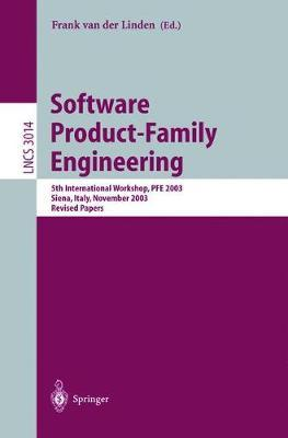 Software Product-Family Engineering: 5th International Workshop, PFE 2003, Siena, Italy, November 4-6, 2003, Revised Papers