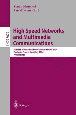 High Speed Networks and Multimedia Communications: 7th IEEE International Conference, HSNMC 2004, Toulouse, France, June 30- July 2, 2004, Proceedings