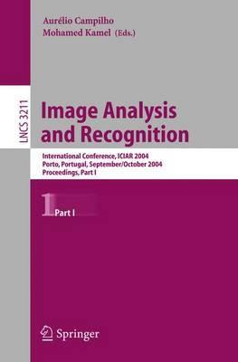 Image Analysis and Recognition: International Conference ICIAR 2004, Porto, Portugal, September 29 - October 1, 2004, Proceedings, Part I
