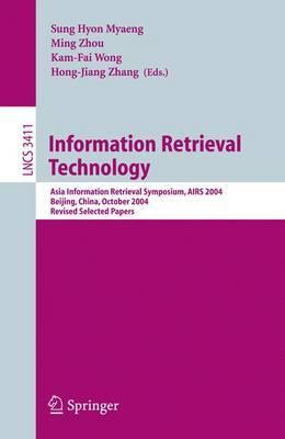 Information Retrieval Technology: Asia Information Retrieval Symposium, AIRS 2004, Beijing, China, October 18-20, 2004. Revised Selected Papers