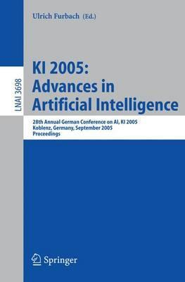 KI 2005: Advances in Artificial Intelligence: 28th Annual German Conference on AI, KI 2005, Koblenz, Germany, September 11-14, 2005, Proceedings
