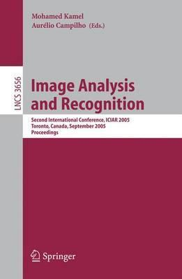 Image Analysis and Recognition  Second International Conference, ICIAR 2005, Toronto, Canada, September 28-30, 2005, Proceedings