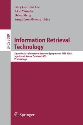 Information Retrieval Technology: Second Asia Information Retrieval Symposium, AIRS 2005, Jeju Island, Korea, October 13-15, 2005: Proceedings