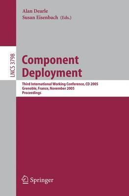 Component Deployment: Third International Working Conference, CD 2005, Grenoble, France, November 28-29, 2005: Proceedings