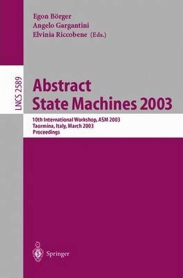 Abstract State Machines 2003. Advances in Theory and Practice