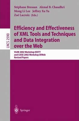 Efficiency and Effectiveness of XML Tools and Techniques and Data Integration Over the Web