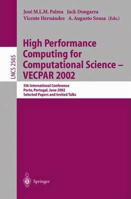High Performance Computing for Computational Science - Vecpar 2002