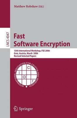 Fast Software Encryption: 13th International Workshop, FSE 2006, Graz, Austria, March 15-17, 2006, Revised Selected Papers