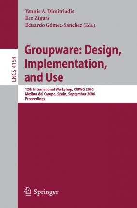 Groupware, Design, Implementation, and Use