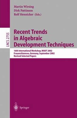 Recent Trends in Algebraic Development Techniques