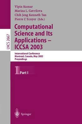Computational Science and Its Applications - ICCSA 2003: International Conference, Montreal, Canada, May 18-21, 2003, Proceedings, Part I