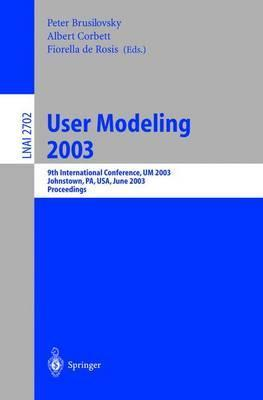 User Modeling 2003: 9th International Conference, Um 2003, Johnstown, PA, USA, June 22-26, 2003, Proceedings