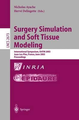 Surgery Simulation and Soft Tissue Modeling: International Symposium, IS4TM 2003. Juan-Les-Pins, France, June 12-13, 2003, Proceedings