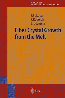 Fiber Crystal Growth from the Melt (Advances in Materials Research)